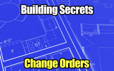 Building Secrets 04: Change Orders