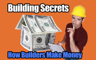 Building Secrets 02: How Builders Make Money