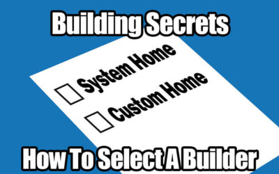 Building Secrets 09: How to Select a Builder