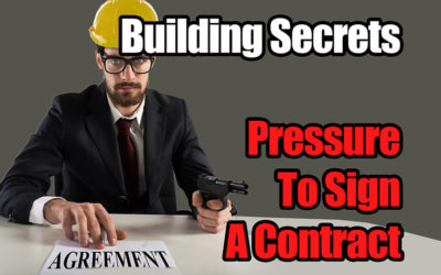 Building Secrets 08: Pressure to Sign Contract
